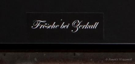 """Beschriftung """"Frösche bei Zerkall"""""""
